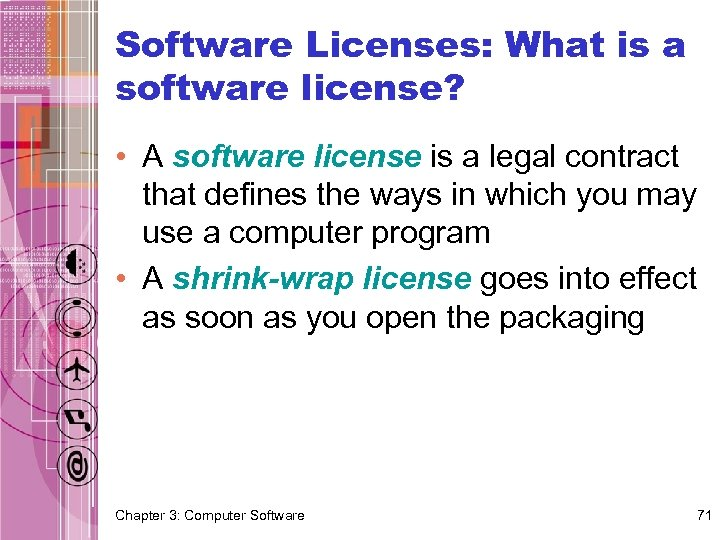 Software Licenses: What is a software license? • A software license is a legal