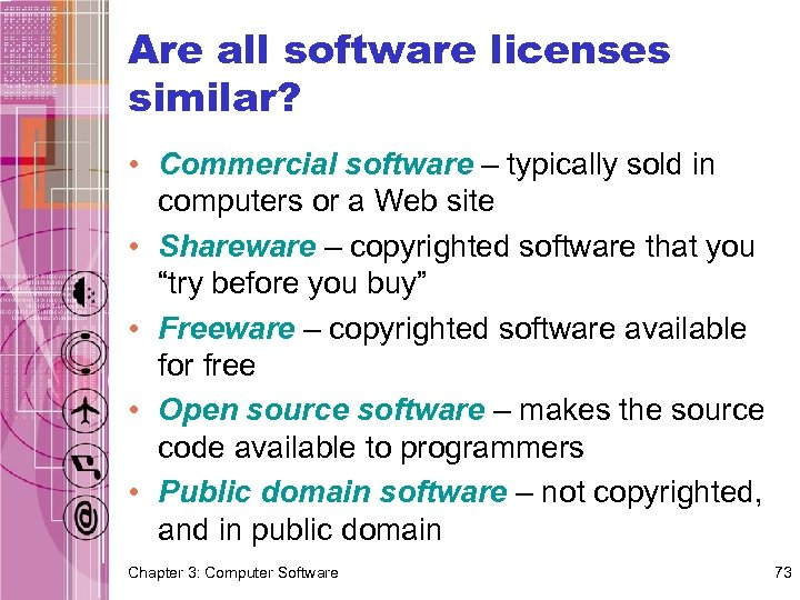 Are all software licenses similar? • Commercial software – typically sold in computers or