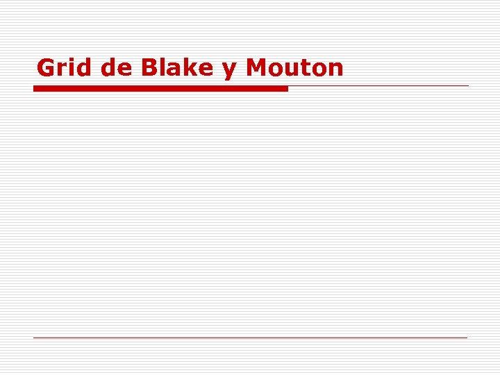 Grid de Blake y Mouton