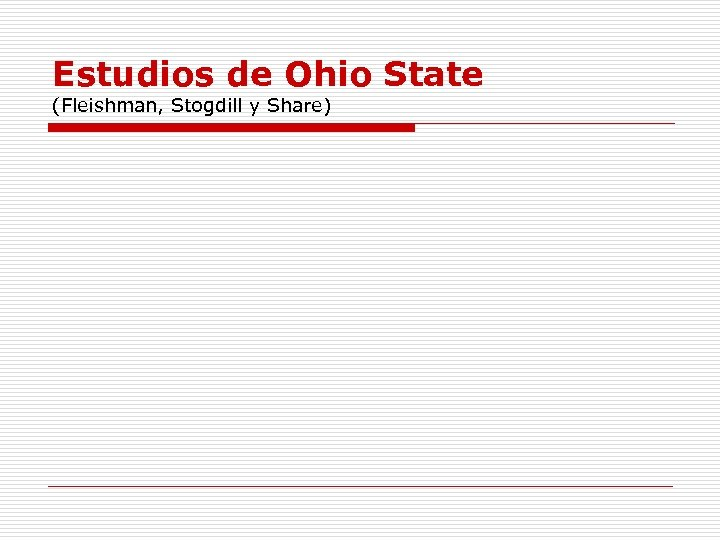 Estudios de Ohio State (Fleishman, Stogdill y Share)