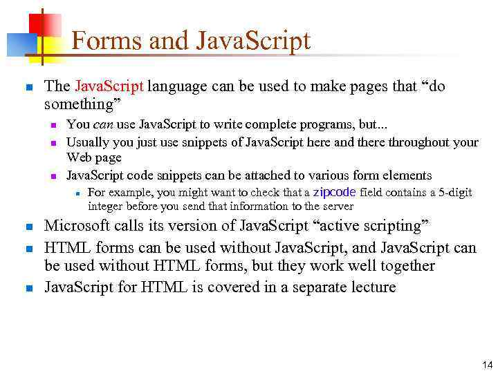 Forms and Java. Script n The Java. Script language can be used to make