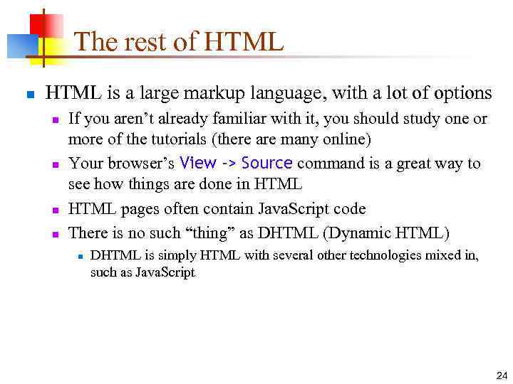 The rest of HTML n HTML is a large markup language, with a lot