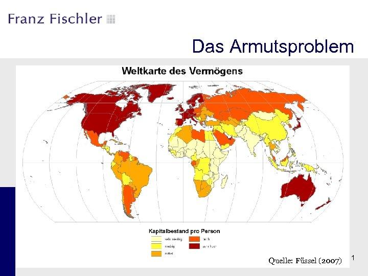 Das Armutsproblem Quelle: Füssel (2007) 11