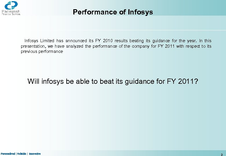 Performance of Infosys Limited has announced its FY 2010 results beating its guidance for