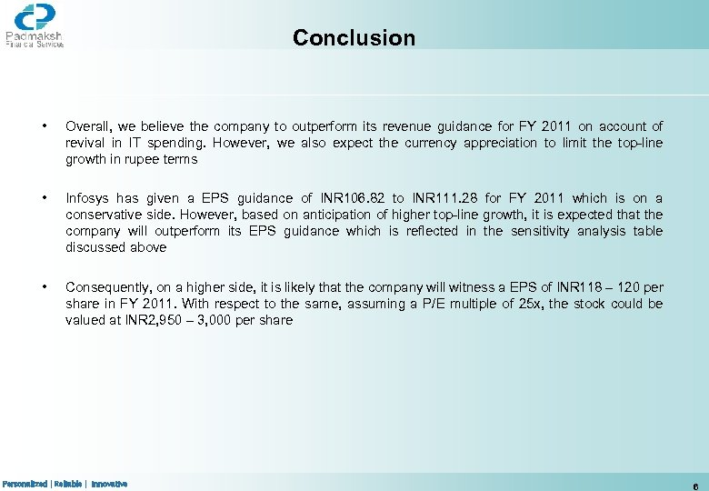 Conclusion • Overall, we believe the company to outperform its revenue guidance for FY