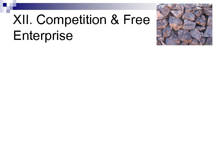 XII. Competition & Free Enterprise