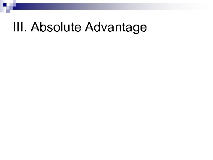 III. Absolute Advantage