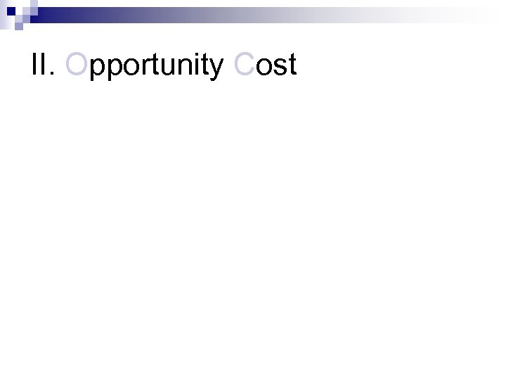 II. Opportunity Cost