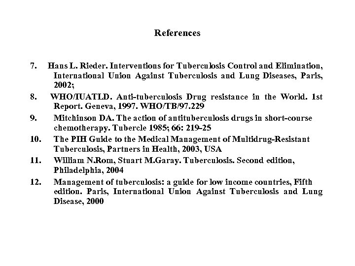 References 7. Hans L. Rieder. Interventions for Tuberculosis Control and Elimination, International Union Against
