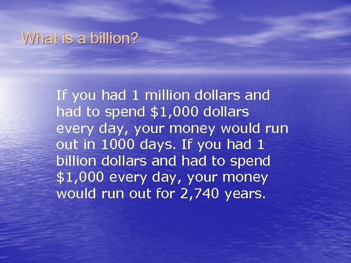 What is a billion? If you had 1 million dollars and had to spend