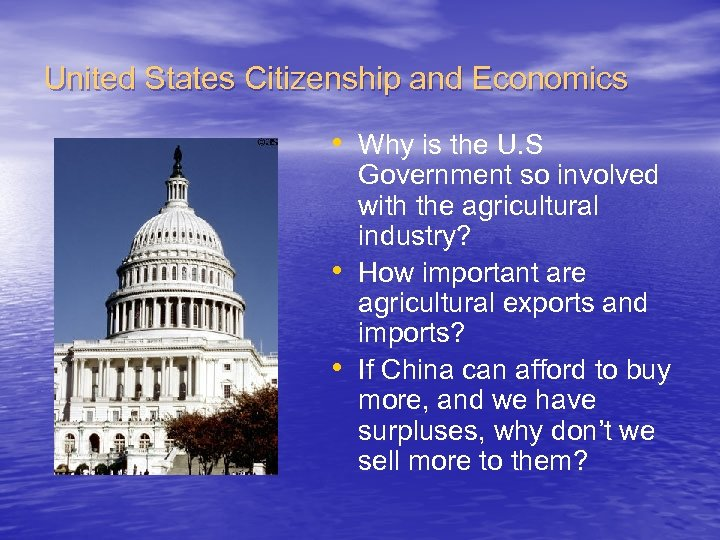 United States Citizenship and Economics • Why is the U. S • • Government