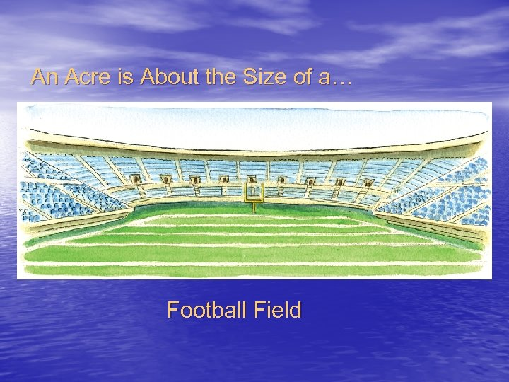 An Acre is About the Size of a… Football Field