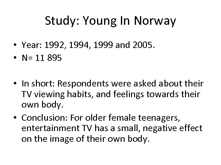 Study: Young In Norway • Year: 1992, 1994, 1999 and 2005. • N= 11