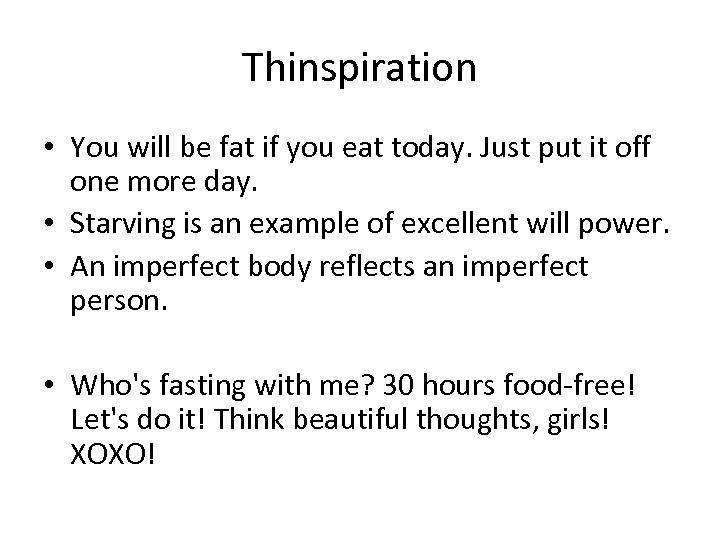 Thinspiration • You will be fat if you eat today. Just put it off