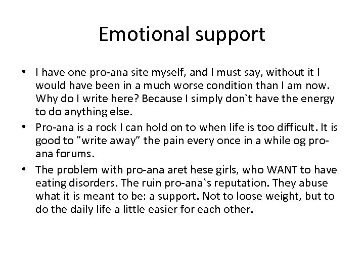 Emotional support • I have one pro-ana site myself, and I must say, without