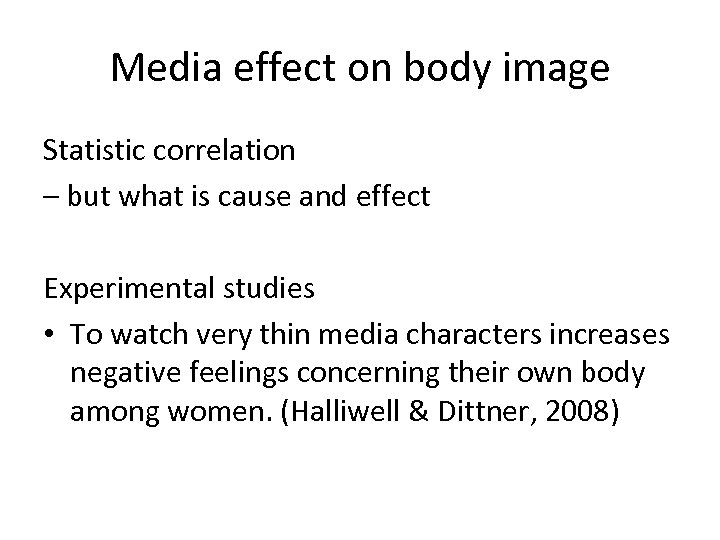 Media effect on body image Statistic correlation – but what is cause and effect