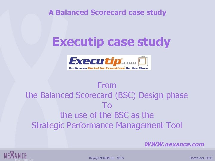 A Balanced Scorecard case study Executip case study From the Balanced Scorecard (BSC) Design