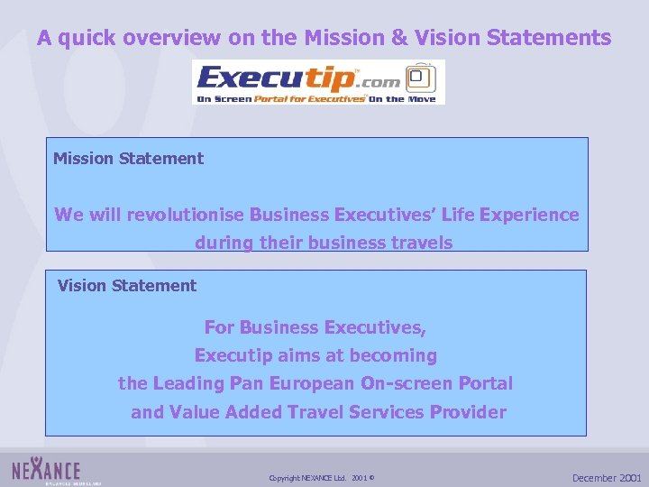 A quick overview on the Mission & Vision Statements Mission Statement We will revolutionise