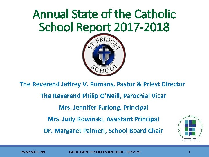 Annual State of the Catholic School Report 2017 -2018 The Reverend Jeffrey V. Romans,