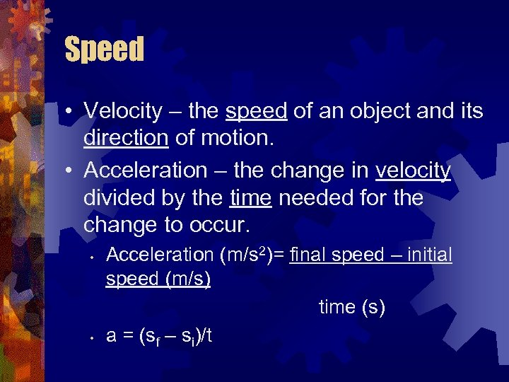 Speed • Velocity – the speed of an object and its direction of motion.