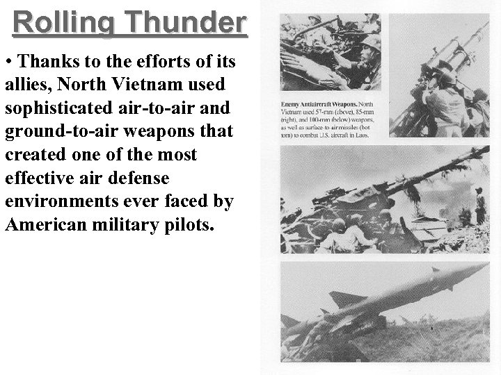 Rolling Thunder • Thanks to the efforts of its allies, North Vietnam used sophisticated