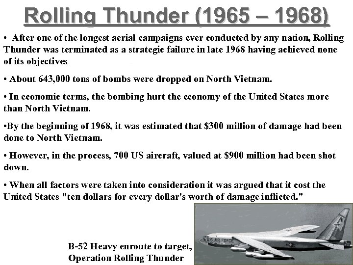 Rolling Thunder (1965 – 1968) • After one of the longest aerial campaigns ever