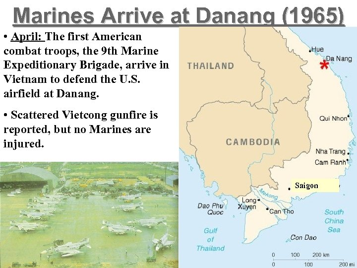 Marines Arrive at Danang (1965) • April: The first American combat troops, the 9