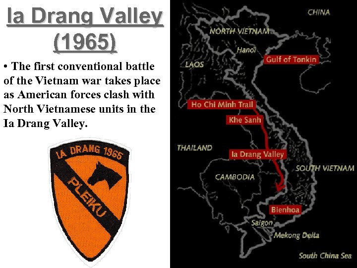 Ia Drang Valley (1965) • The first conventional battle of the Vietnam war takes