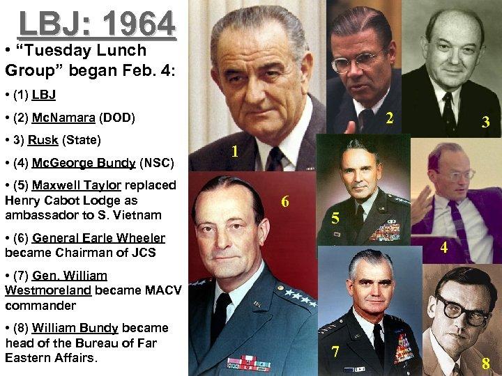 "LBJ: 1964 • ""Tuesday Lunch Group"" began Feb. 4: • (1) LBJ 2 •"