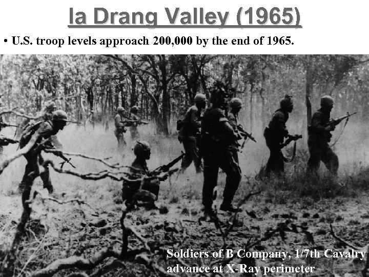 Ia Drang Valley (1965) • U. S. troop levels approach 200, 000 by the