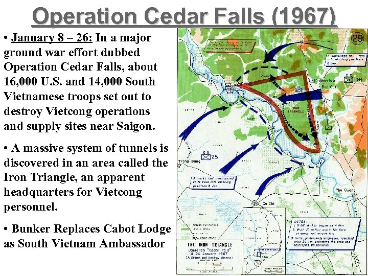 Operation Cedar Falls (1967) • January 8 – 26: In a major ground war