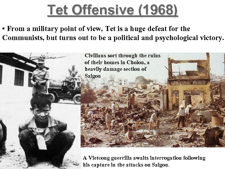 Tet Offensive (1968) • From a military point of view, Tet is a huge