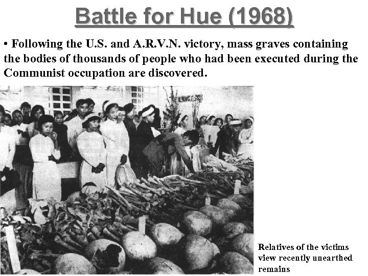 Battle for Hue (1968) • Following the U. S. and A. R. V. N.