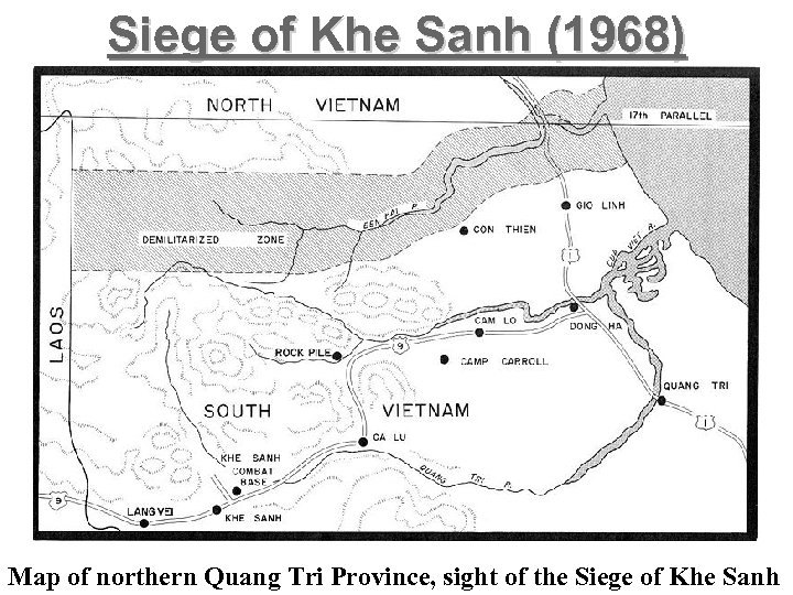 Siege of Khe Sanh (1968) Map of northern Quang Tri Province, sight of the
