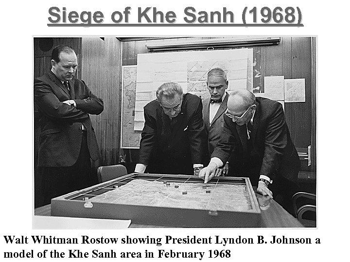 Siege of Khe Sanh (1968) Walt Whitman Rostow showing President Lyndon B. Johnson a