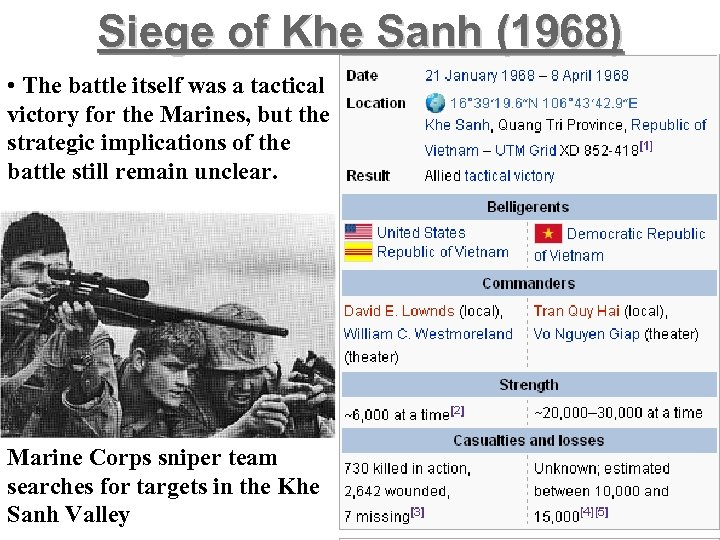 Siege of Khe Sanh (1968) • The battle itself was a tactical victory for