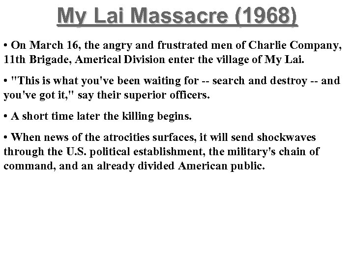 My Lai Massacre (1968) • On March 16, the angry and frustrated men of