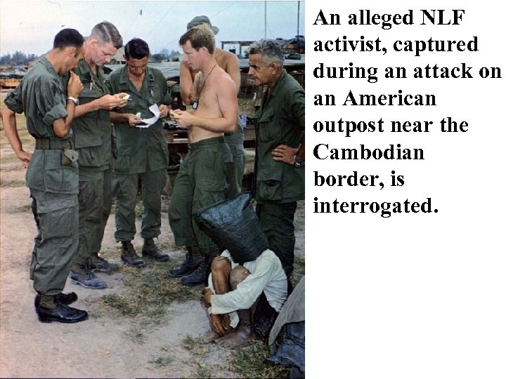 An alleged NLF activist, captured during an attack on an American outpost near the