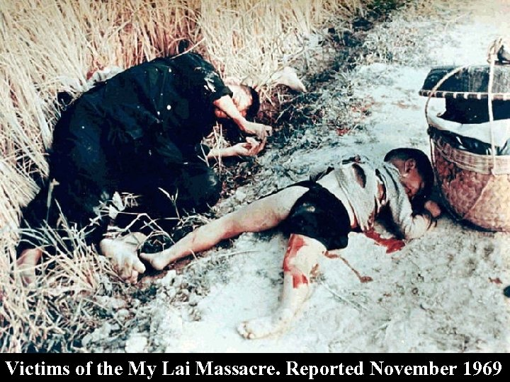 Victims of the My Lai Massacre. Reported November 1969