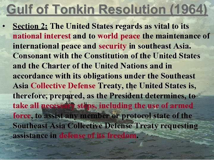 Gulf of Tonkin Resolution (1964) • Section 2: The United States regards as vital
