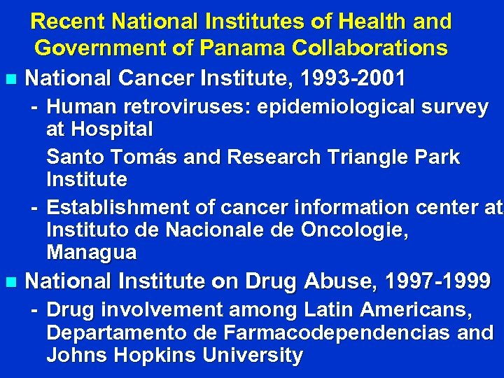 Recent National Institutes of Health and Government of Panama Collaborations n National Cancer Institute,