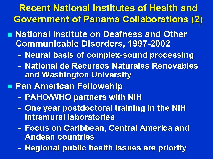 Recent National Institutes of Health and Government of Panama Collaborations (2) n National Institute