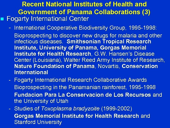 n Recent National Institutes of Health and Government of Panama Collaborations (3) Fogarty International