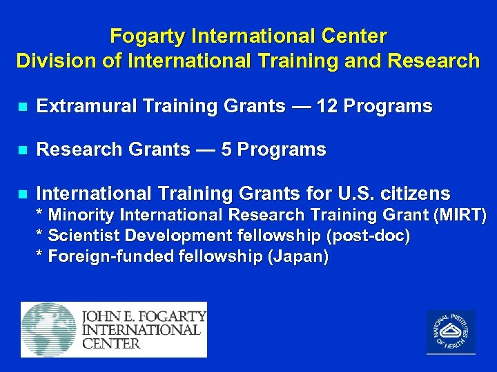 Fogarty International Center Division of International Training and Research n Extramural Training Grants —