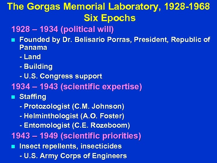The Gorgas Memorial Laboratory, 1928 -1968 Six Epochs 1928 – 1934 (political will) n