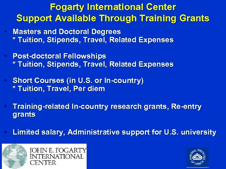 Fogarty International Center Support Available Through Training Grants • Masters and Doctoral Degrees *
