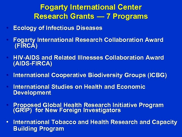 Fogarty International Center Research Grants — 7 Programs • Ecology of Infectious Diseases •