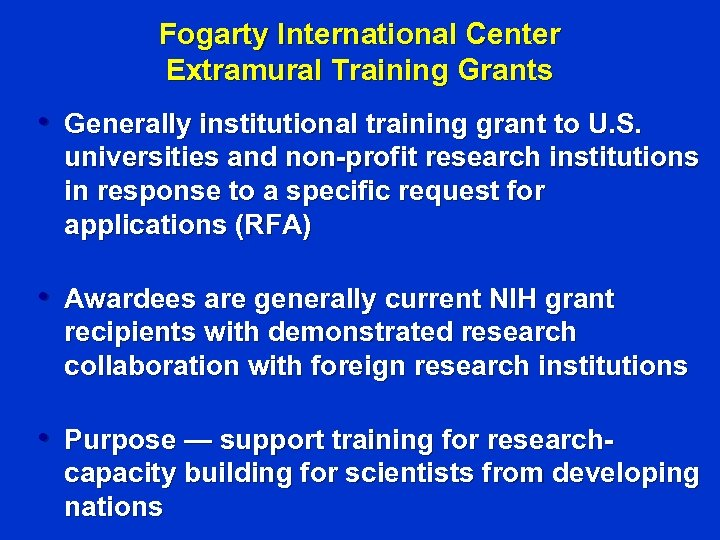 Fogarty International Center Extramural Training Grants • Generally institutional training grant to U. S.