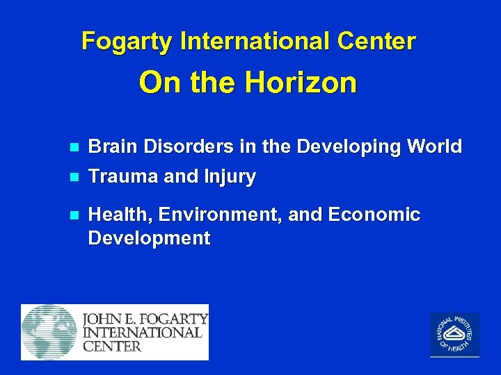 Fogarty International Center On the Horizon n Brain Disorders in the Developing World Trauma