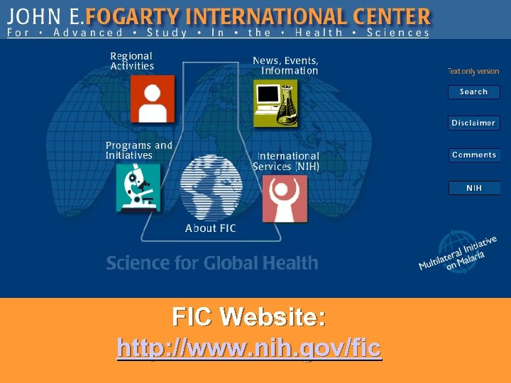 FIC Website: http: //www. nih. gov/fic